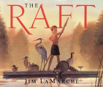 The Raft By Lamarche, Jim