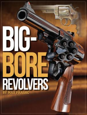 Big-Bore Revolvers By Prasac, Max